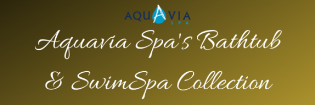 Aquavia Spa Bathtub & Swimspa Collection -Infographic
